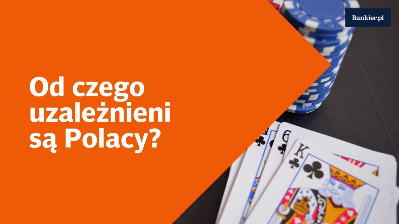 Od czego uzależnieni są Polacy?