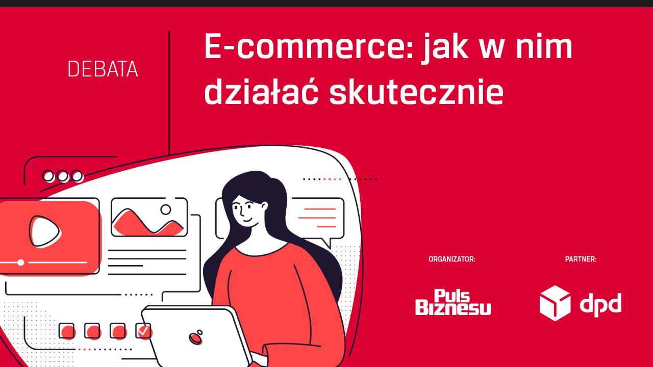 Debata PB: E-commerce - jak działać w nim skutecznie