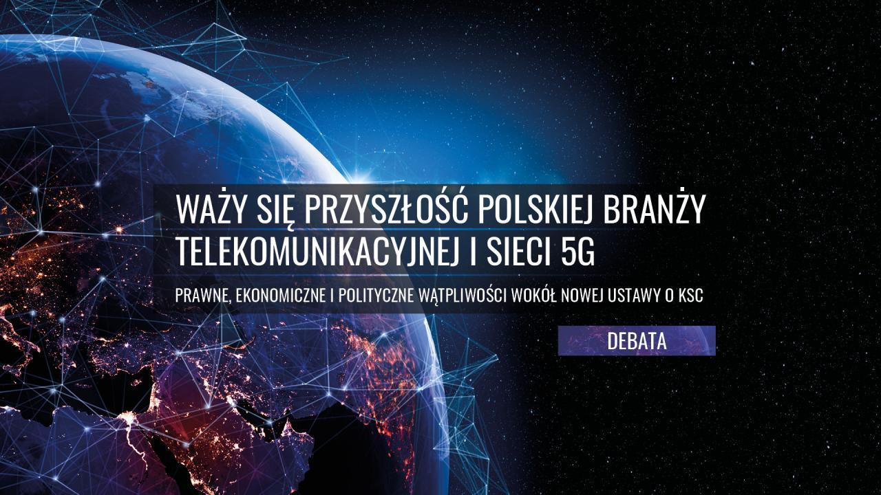 Debata: Waży się przyszłość polskiej branży telekomunikacyjnej i sieci 5G