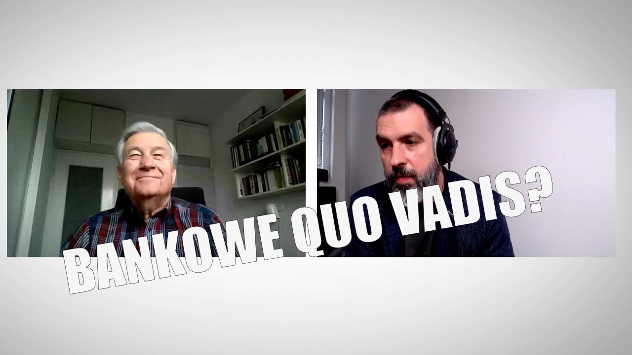 Kuczyński: Bankowe Quo Vadis?