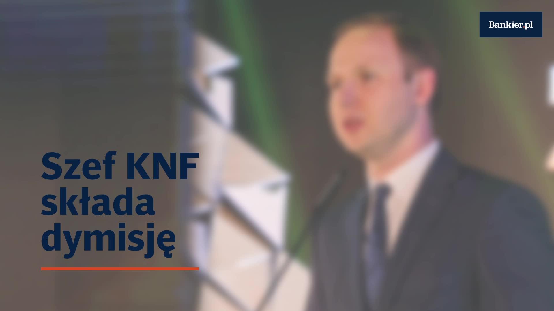 Szef KNF rezygnuje