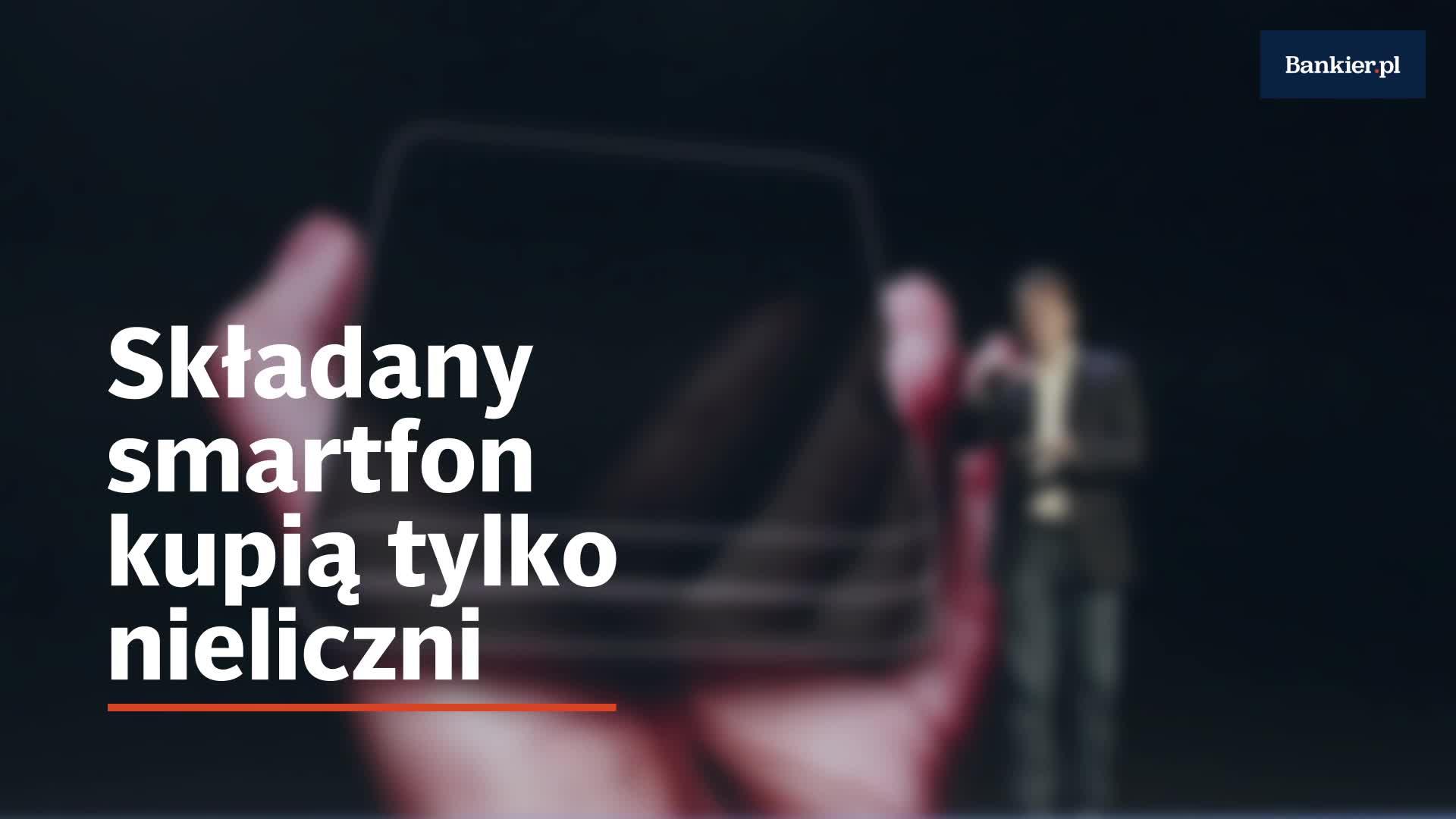 Składany smartfon kupią tylko nieliczni