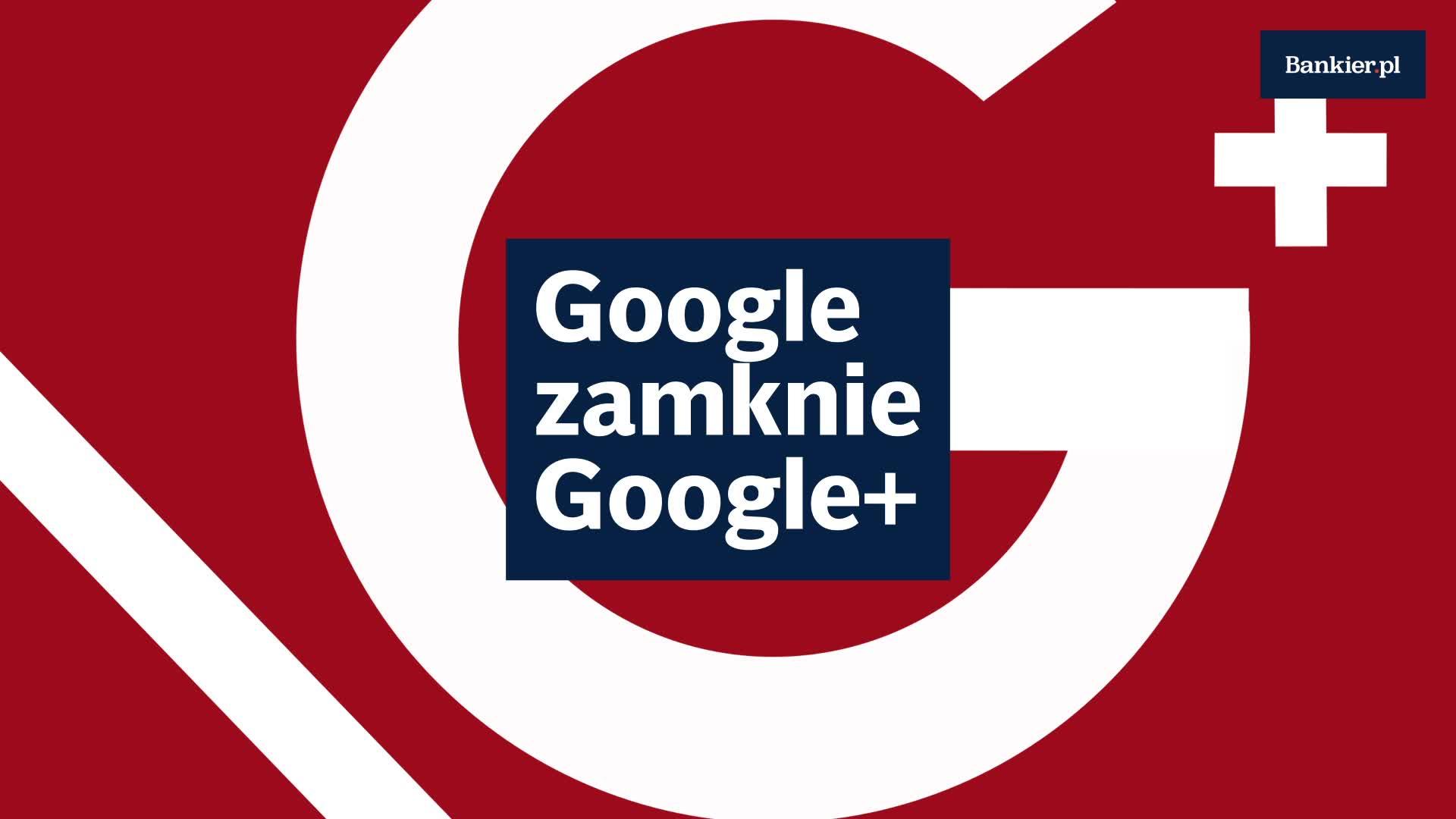 Google zamknie Google+
