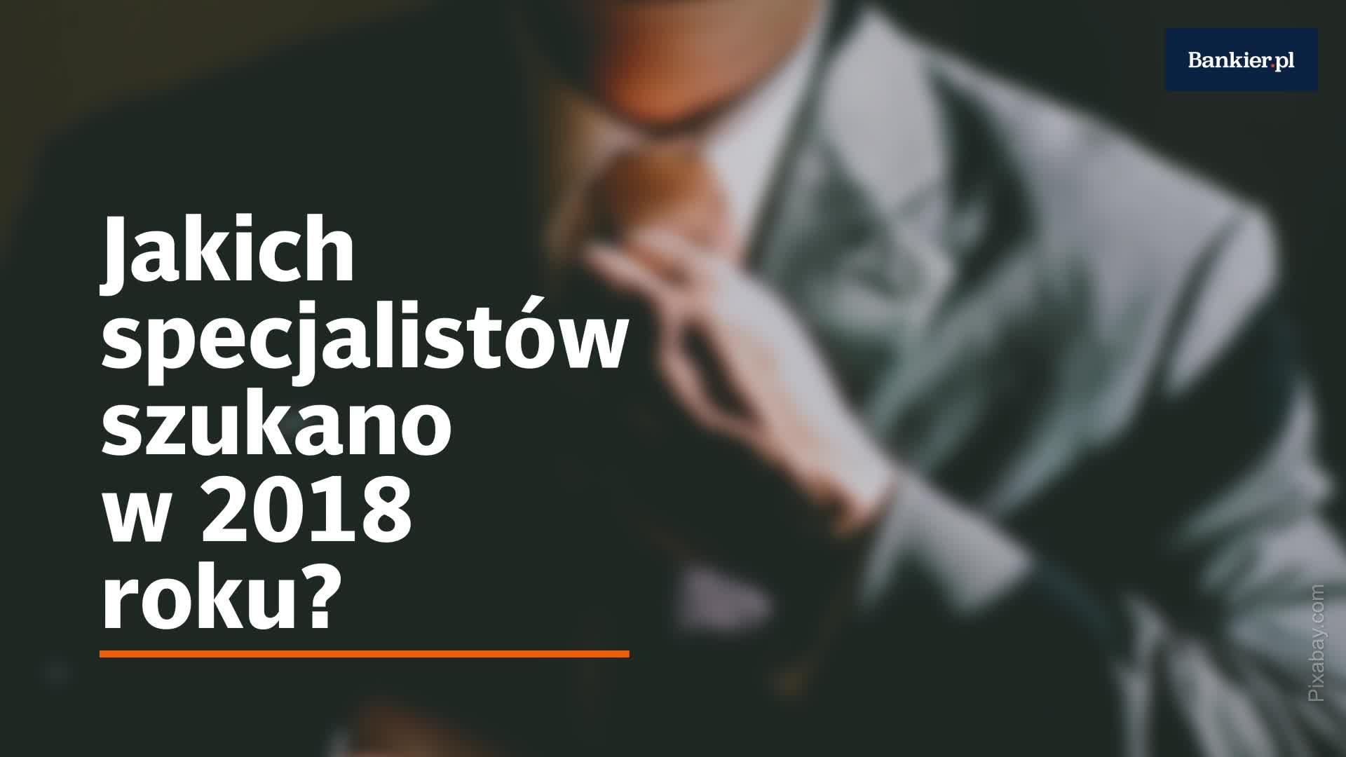Jakich specjalistów szukano w 2018 roku?