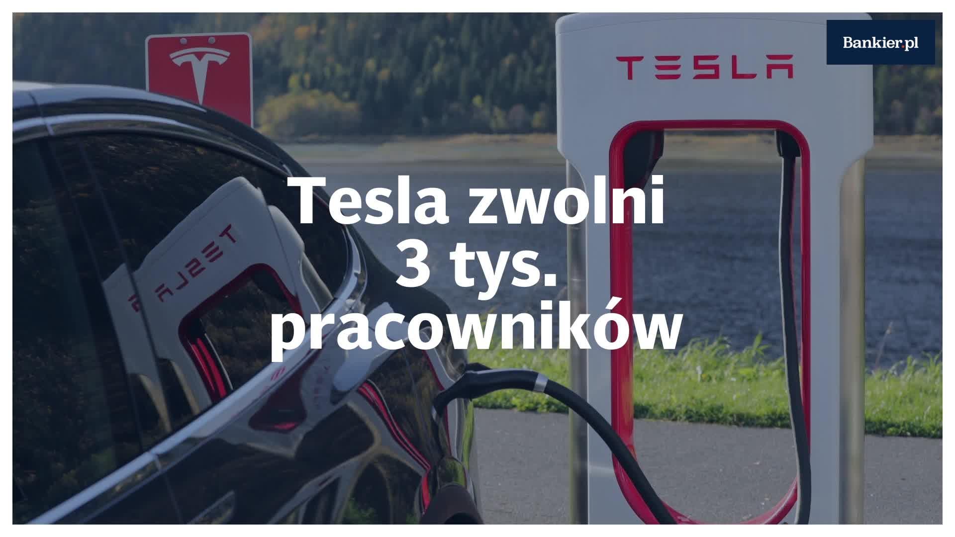 Tesla zwolni 3 tys. pracowników